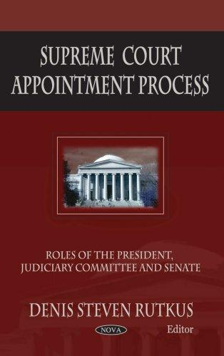 Supreme Court Appointment Process by Denis Steven Rutkus