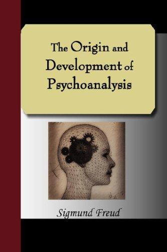 Download The Origin and Development of Psychoanalysis