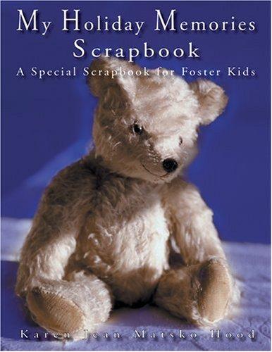 Download My Holiday Memories Scrapbook for Foster Kids (A Scrapbook)