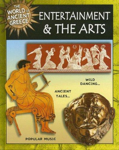 Download Entertainment and the Arts (World of Ancient Greece)