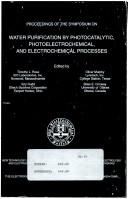 Image for Proceedings of the Symposium on Water Purification by Photocatalytic, Photoelectrochemical, and Electrochemical Processes (Proceedings)