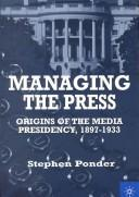 Managing the press