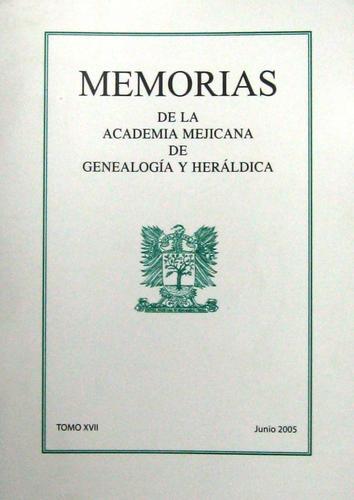 Download Memorias de la Academia Mexicana de Genealogía y Heráldica, Tomo XVII (2a. Época)