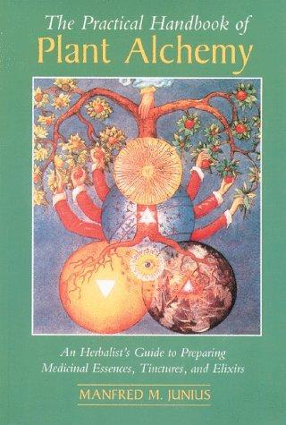 The practical handbook of plant alchemy