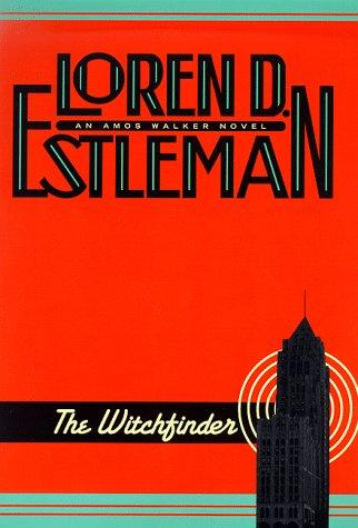 The witchfinder by Loren D. Estleman, Loren D. Estleman