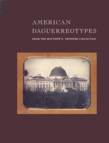 Image for American Daguerreotypes: From the Matthew R. Isenburg Collection