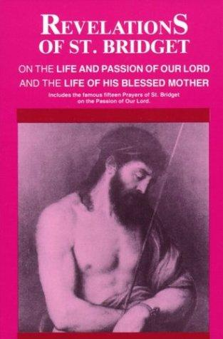 Download Revelations of St. Bridget on the Life and Passion of Our Lord and the Life of His Blessed Mother