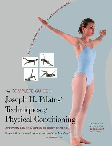 Download The Complete Guide to Joseph H. Pilates' Techniques of Physical Conditioning
