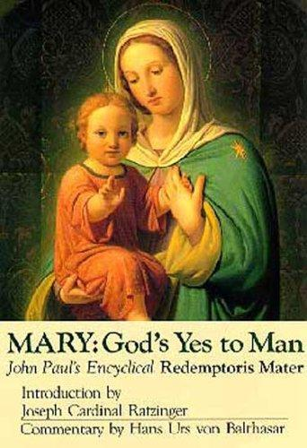 Mary: God's Yes to Man : Pope John Paul II Encyclical Letter by Hans Urs von Balthasar