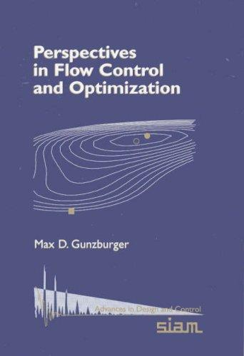 Perspectives in Flow Control and Optimization Max D. Gunzburger