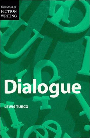 Dialogue (Elements of Fiction Writing) by Lewis Turco