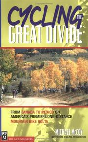 Cycling the Great Divide: From Canada to Mexico on America's Premier Long Dis...