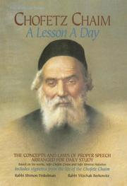Chofetz Chaim: A Lesson a Day: The Concepts and Laws of Proper Speech Arrange...