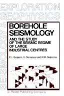 Borehole seismology and the study of the seismic regime of large industrial centres by Galʹperin, E. I.