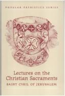 Download St. Cyril of Jerusalem's lectures on the Christian sacraments