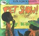 Pet show! by Ezra Jack Keats