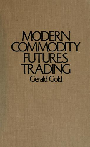 Download Modern commodity futures trading