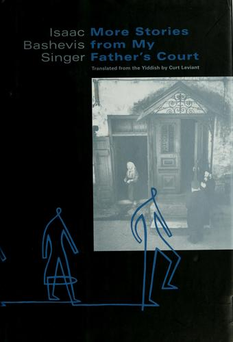More stories from my father's court by Isaac Bashevis Singer