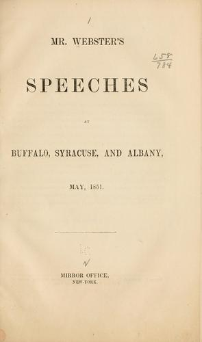 Mr. Webster's speeches at Buffalo, Syracuse, and Albany, May, 1851.