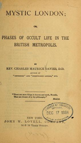 Download Mystic London: or, Phases of occult life in the British metropolis.