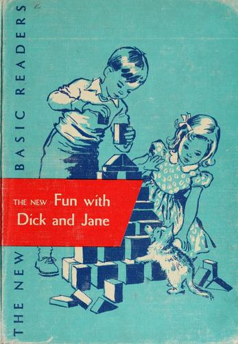 The new fun with Dick and Jane by Gray, William S.