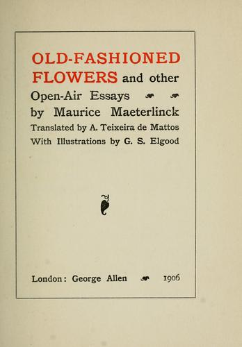 Old-fashioned flowers and other oper-air essays.
