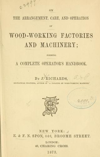 Download On the arrangement, care, and operation of wood-working factories and machinery