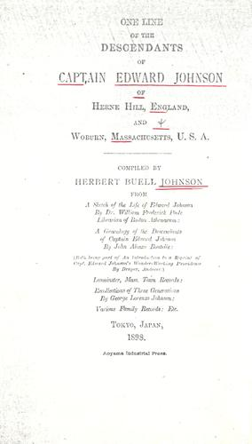 One line of the descendants of Captain Edward Johnson of Herne Hill, England and Woburn, Massachusetts, U.S.A. by Herbert Buell Johnson
