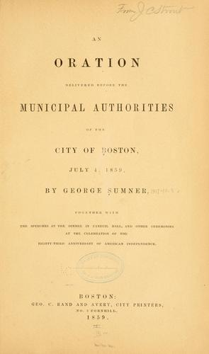 Download An oration delivered before the municipal authorities of the city of Boston, July 4, 1859