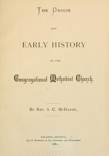 Download The origin and early history of the Congregational Methodist Church