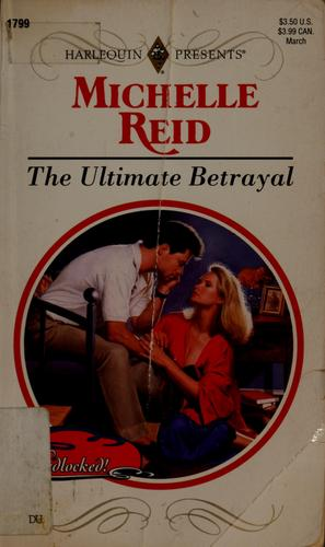 The ultimate betrayal by Michelle Reid