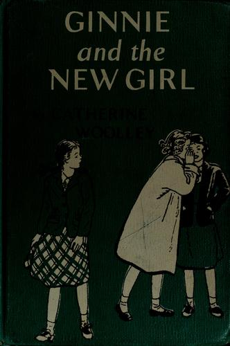 Ginnie and the new girl by Catherine Woolley