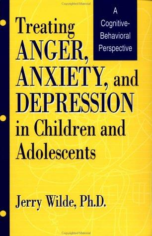 Download Treating Anger, Anxiety, And Depression In Children And Adolescents