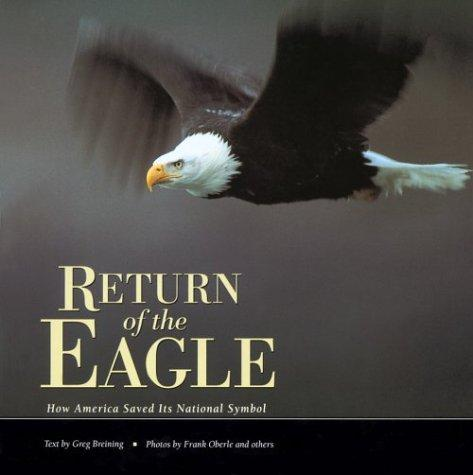 Return of the Eagle: How America Saved Its National Symbol (Nature Conservancy), Breining, Greg