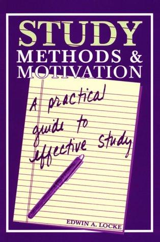 Study Methods & Motivation: A Practical Guide to Effective Study, Locke, Edwin A.