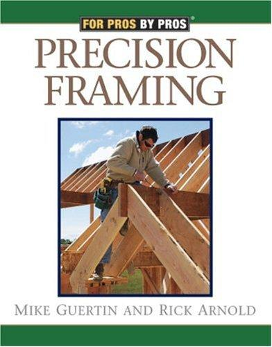 Precision Framing by Mike Guertin