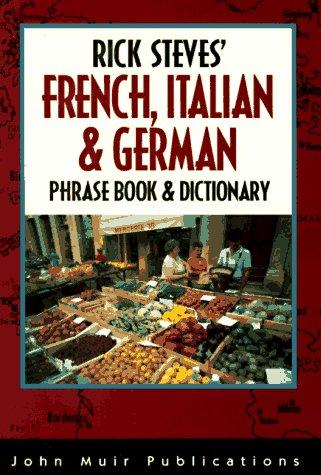 Download Rick Steves' French, Italian & German phrase book & dictionary.