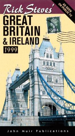 Rick Steves' Great Britain & Ireland 1999 (Serial) by Rick Steves