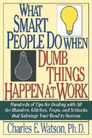 Download What Smart People Do When Dumb Things Happen at Work