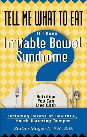 Download Tell Me What to Eat If I Have Irritable Bowel Syndrome