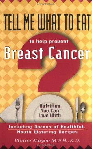 Download Tell Me What to Eat to Help Prevent Breast Cancer