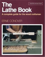Thumbnail of The Lathe Book: A Complete Guide for the Wood Craftsman