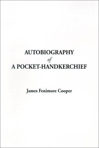 Autobiography of a Pocket-Handkerchief