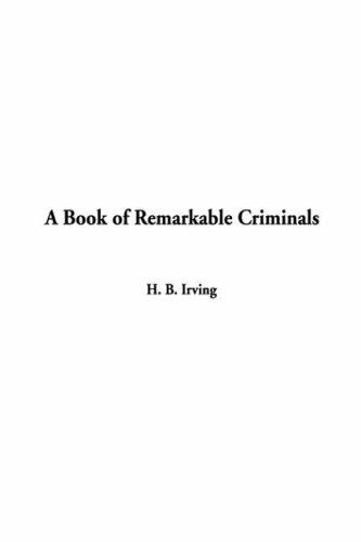 Download A Book of Remarkable Criminals
