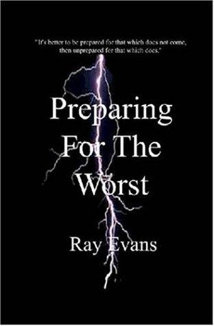 Preparing For The Worst by Ray Evans