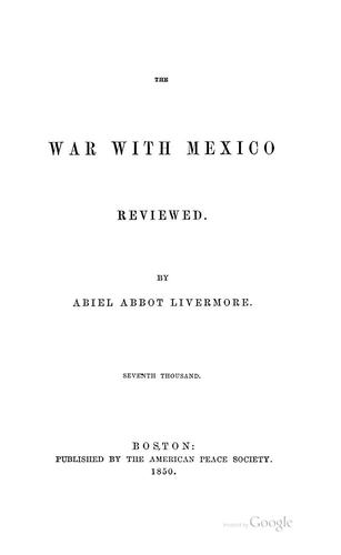 The War with Mexico Reviewed