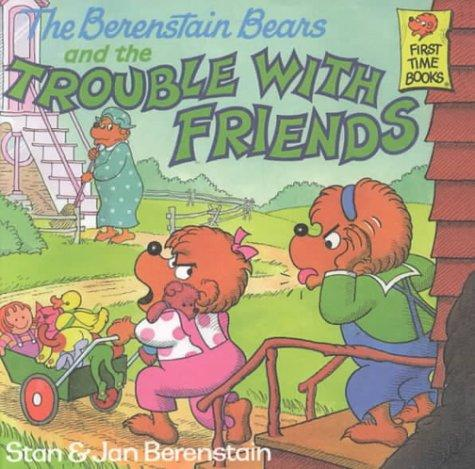 Download The Berenstain Bears and the Trouble With Friends (Berenstain Bears First Time Chapter Books)