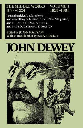 The Middle Works of John Dewey, Volume 1, 1899 – 1924