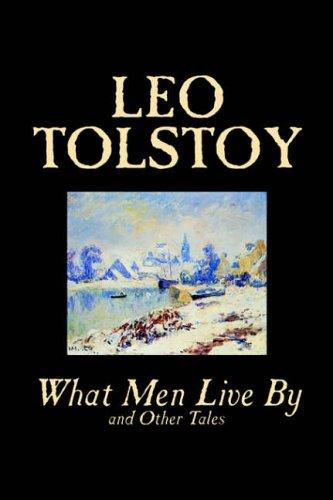 What Men Live By and Other Tales
