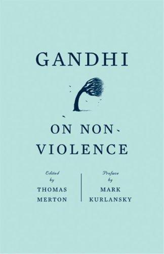 Gandhi on non-violence by Thomas Merton